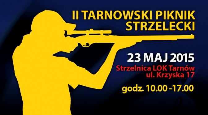 Drugi Tarnowski Piknik Strzelecki – Postrzelaj z nami!